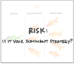 Risk as Dominant Strategy